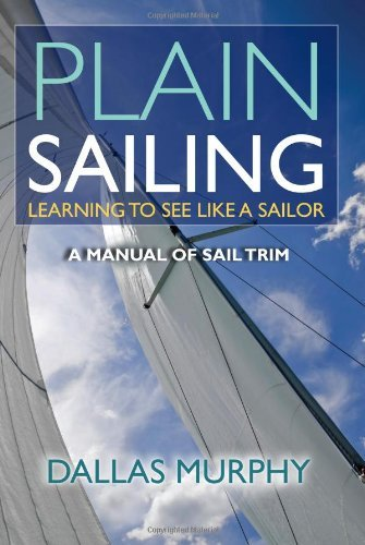 By-Dallas-Murphy-Plain-Sailing-Learning-to-See-LIke-a-Sailor-A-Manual-of-Sail-Trim-0