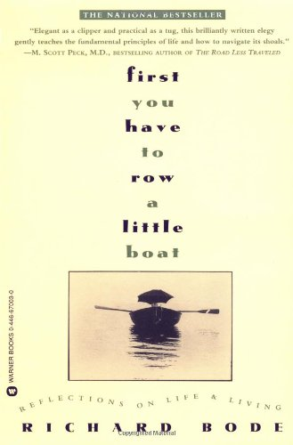 First-You-Have-to-Row-a-Little-Boat-Reflections-on-Life-Living-0
