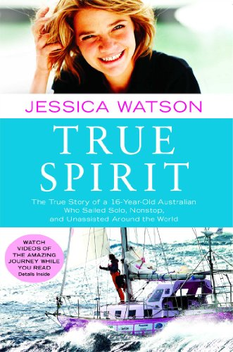 True-Spirit-The-True-Story-of-a-16-Year-Old-Australian-Who-Sailed-Solo-Nonstop-and-Unassisted-Around-the-World-0